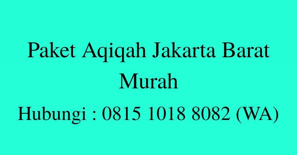 Paket Aqiqah Jakarta Barat