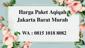 Harga paket Aqiqah Jakarta Barat