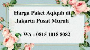 Harga Paket Aqiqah Jakarta Pusat