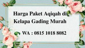 Harga Paket Aqiqah di Kelapa Gading Jakarta Utara