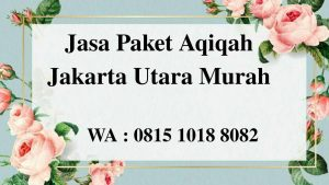 Jasa Paket Aqiqah Jakarta Utara