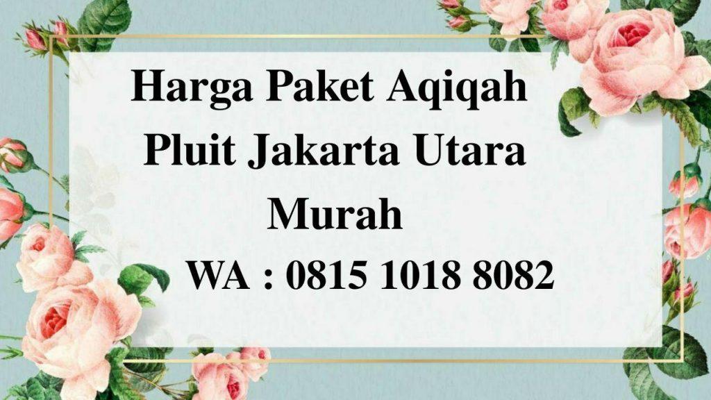 Harga Paket Aqiqah Pluit Jakarta Utara